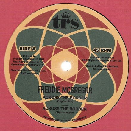 Freddie McGregor - Across The Border / Alternate Mix / Across The Dubwise (RAS / TRS) 12""